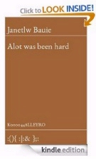 Alot was been hard by Janetlw Bauie1