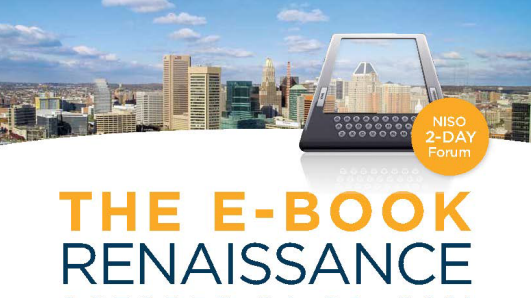 The NISO Forum: The E-Book Renaissance Part II, Challenges and Opportunities