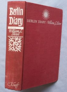 Berlin Diary: The Journal of a Foreign Correspondent 1934-1941 {and} by William L. Shirer