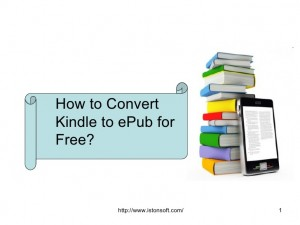 How to convert Kindle books into ePub books for free