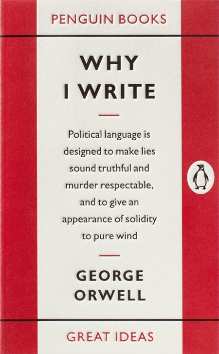 George Orwell Why I Write Penguin Books