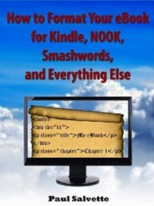 How to Format Your eBook for Kindle, NOOK, Smashwords and Everything Else