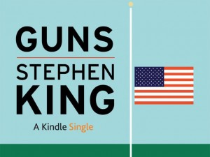Stephen King Guns A Kindle Single