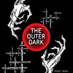 New podcast The Outer Dark chronicles the Weird Renaissance